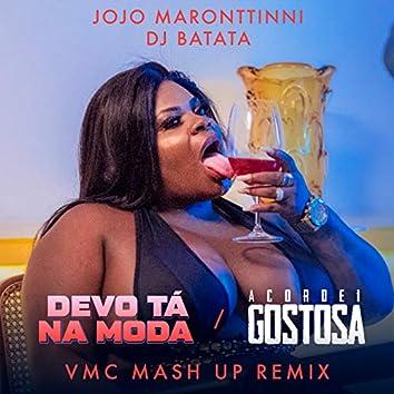 Devo Tá Na Moda / Acordei Gostosa (VMC Mashup Remix)