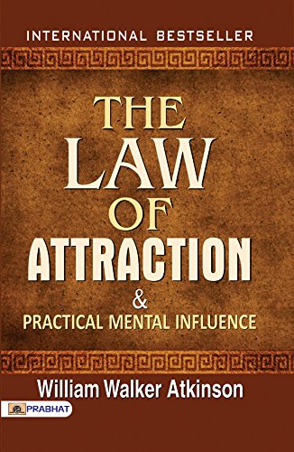 The Law of Attraction and Practical Mental Influence