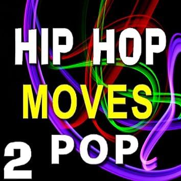 Hip Hop Moves Pop, Vol. 2