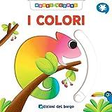 I colori. Muovi e scopri. Ediz. a colori...