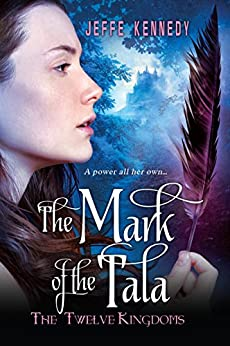 The Twelve Kingdoms: The Mark of the Tala by [Jeffe Kennedy ]