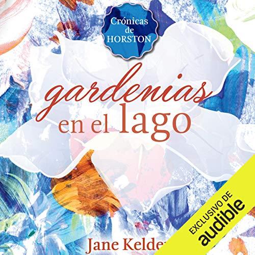 Gardenias en el lago [Gardenias on the Lake]  By  cover art