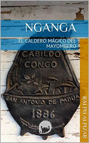 NGANGA: EL CALDERO MÁGICO DEL MAYOMBERO (Colección Maiombe nº 4)