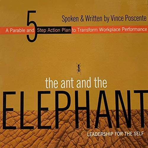 The Ant and the Elephant Audiobook By Vince Poscente cover art