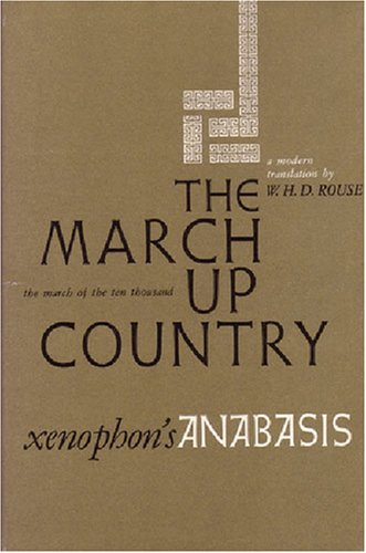 The March Up Country: A Translation of Xenophon's Anabasis (Ann Arbor Paperbacks)