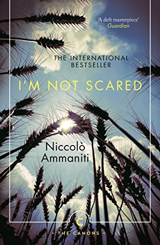 Ammaniti, N: I'm Not Scared (Canons, Band 46)