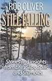 Still Falling: Stories and Insights from Life's Slips, Spills and Stumbles