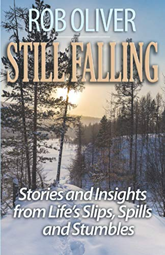 Still Falling: Stories and Insights from Life