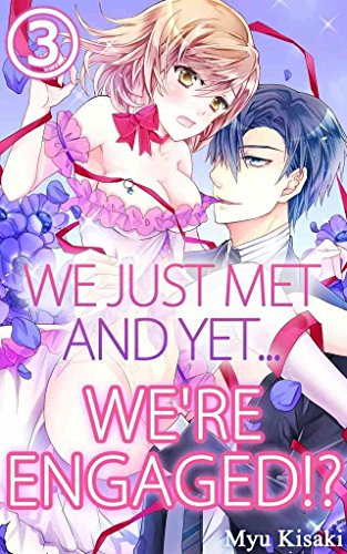 We just met and yet... we're engaged!? Vol.3 (TL Manga) (English Edition)