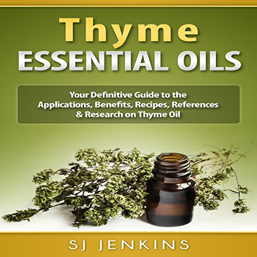 Thyme Essential Oil     Your Definitive Guide to the Applications, Benefits, Recipes, References & Research on Thyme Oil              By:                                                                                                                                 SJ Jenkins                               Narrated by:                                                                                                                                 Bo Morgan                      Length: 1 hr and 18 mins     1 rating     Overall 4.0