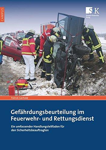 Gefährdungsbeurteilung im Feuerwehr- und Rettungsdienst: Ein umfassender Handlungsleitfaden für den Sicherheitsbeauftragten (Campus)