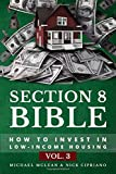 Real Estate Investing Books! - Section 8 Bible Volume 3: How to Invest in Low-Income Housing