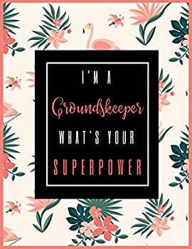 I m A GROUNDSKEEPER What s Your Superpower?  2020-2021 Planner for GROUNDSKEEPER 2-Year Planner With Daily Weekly Monthly And Calendar  January 2020 through December 2021