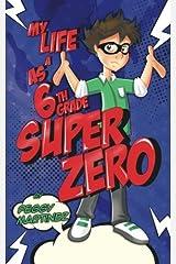 My Life as a 6th Grade Super Zero Paperback