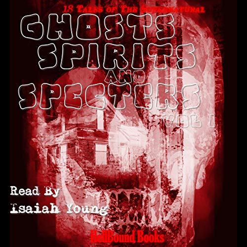 Ghosts, Spirits and Specters: Vol 1 cover art