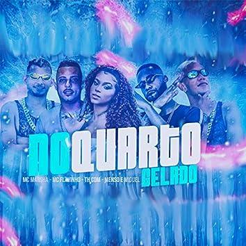No Quarto Gelado (feat. Mc Menso e Miguel)
