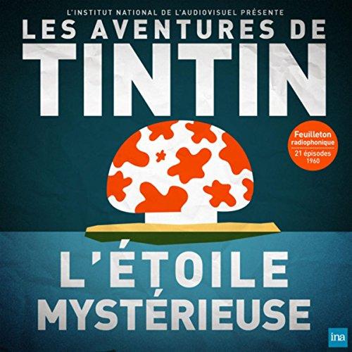 Tintin - L'Etoile mystérieuse - Episode 20 (diffusé le 14/05/1960)