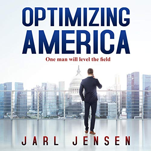 Optimizing America: One Man Will Level the Field audiobook cover art