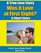 A True Love Story:Was it Love at First Sight: A Short Story