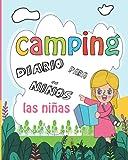 diario de camping para niñas: diario de verano para niños | Cuaderno de bitácora de viaje familiar en RV para recordar cada momento de sus increíbles ... sus increíbles aventuras en el campamento! c