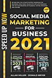 SOCIAL MEDIA MARKETING FOR BUSINESS 2021: Beyond 2020! The Ultimate Mastery Workbook for Beginners, Make Money Online with Affiliate Programs, Use Your Branding on Facebook Twitter Instagram & YouTube