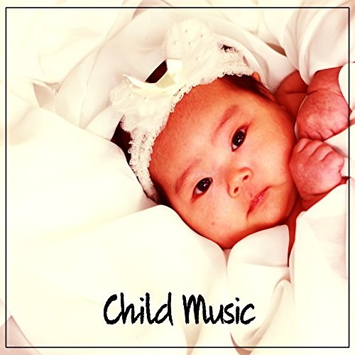 Child Music – Children Songs, Classical Music for Babies, Music Fun, Smart Baby, Classical Melodies, Mozart, Beethoven for Babies