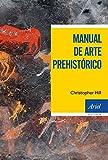 Manual de arte prehistórico (Ariel Historia)
