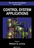 The Control Handbook: Control System Applications, Second Edition (Electrical Engineering Handbook) (English Edition)