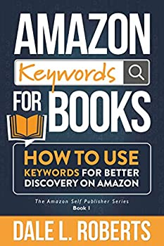 Amazon Keywords for Books  How to Use Keywords for Better Discovery on Amazon  The Amazon Self Publisher Book 1