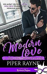 Modern Love, tome 3 : Folle d'un homme d'affaires par Piper Rayne