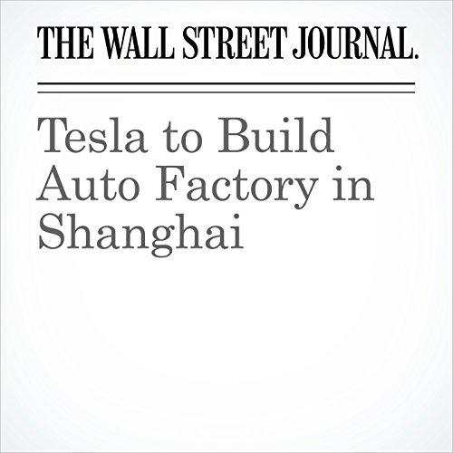 Tesla to Build Auto Factory in Shanghai copertina