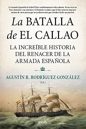 La batalla de El Callao: La increíble historia del renacer de la...