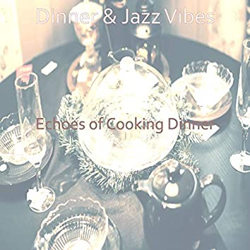 Echoes of Cooking Dinner