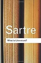 What is Literature? (Routledge Classics) (Volume 134)