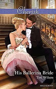 His Ballerina Bride (Drake Diamonds Book 1) by [Teri Wilson]