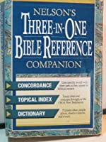 Nelson's Three In One Bible Reference Companion 0840769113 Book Cover