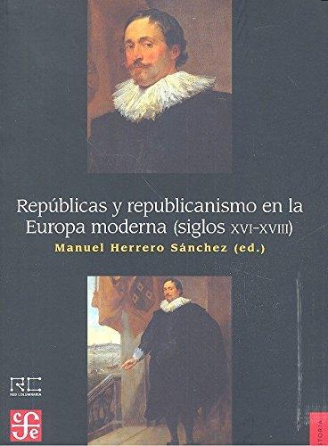 REPÚBLICAS Y REPUBLICANISMO EN LA EUROPA MODERNA<br /> (SIG