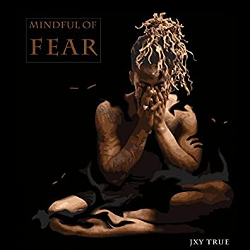 Mindful of Fear