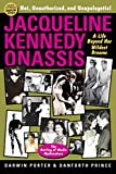 [Jacqueline Kennedy Onassis: A Life Beyond Her Wildest Dreams] (By: Darwin Porter) [published: July, 2014] - Blood Moon Productions, Ltd - 31/07/2014