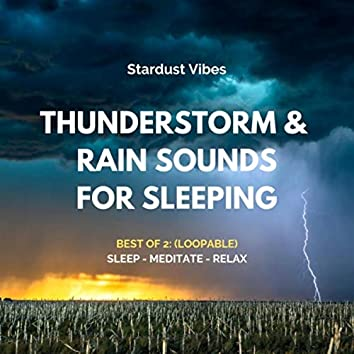 Thunderstorm & Rain Sounds for Sleeping: Best of 2 (Loopable)