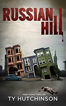 Russian Hill: CC Trilogy Book 1 (Abby Kane FBI Thriller 3) by [Ty Hutchinson]
