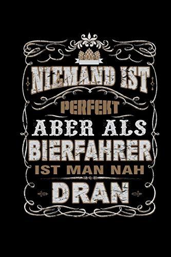 Niemand Ist Perfekt Aber Als Bierfahrer: Tagebuch Blanko Zeichenbuch a5 Geschenk für Lastwagenfahrer Brauer Brauerei Geschenk Bier Journal Planer Notizheft