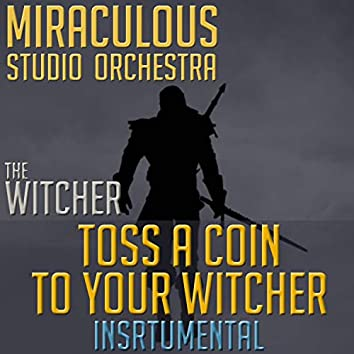 """Toss a Coin to Your Witcher (Theme from """"The Witcher"""") [Instrumental Cover]"""