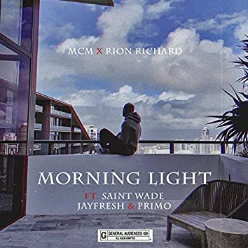 Morning Light (feat. Saint Wade, Jayfresh & Primo) (Radio Edit)