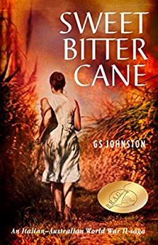 Sweet Bitter Cane: An Italian-Australian World War II Saga by [G. S. Johnston]