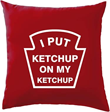 "Dressdown I Put Ketchup On My Ketchup - Cushion/Pillow (with Insert) - 41 x 41cm (16)"" - Red - One Size"