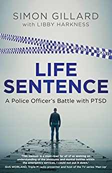 Life Sentence: A Police Officer's Battle with PTSD by [Simon Gillard]