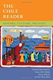 The Chile Reader: History, Culture, Politics (The Latin America Readers)