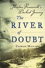 The River of Doubt: Theodore Roosevelt's Darkest Journey by Candice Millard (2005-10-18)