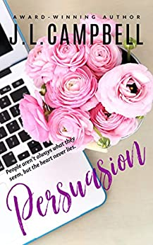 Persuasion (Sisters-in-Love Book 3) by [J.L. Campbell]